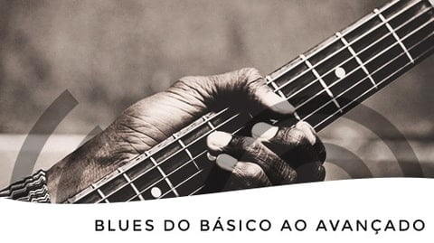 BLUES – Do básico ao avançado