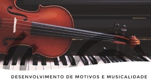 Desenvolvimento de motivos e musicalidade