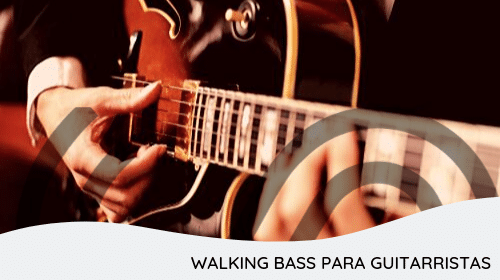 Walking Bass para Guitarristas